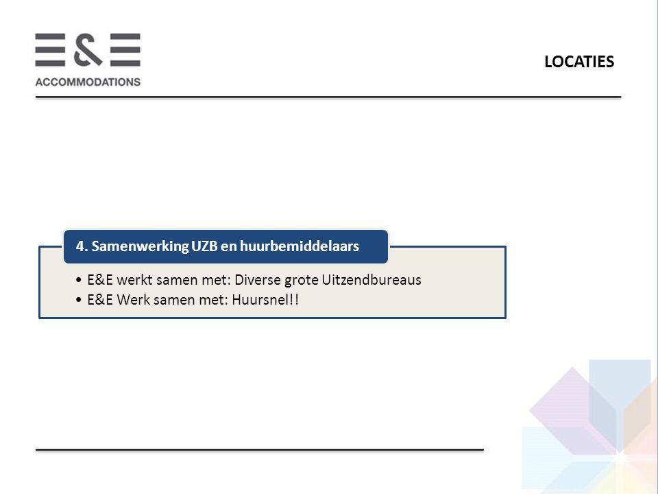 LOCATIES E&E werkt samen met: Diverse grote Uitzendbureaus