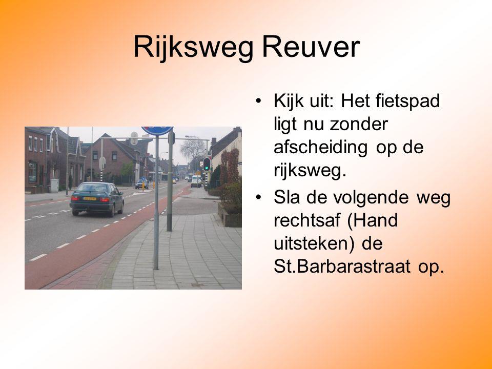 Rijksweg Reuver Kijk uit: Het fietspad ligt nu zonder afscheiding op de rijksweg.