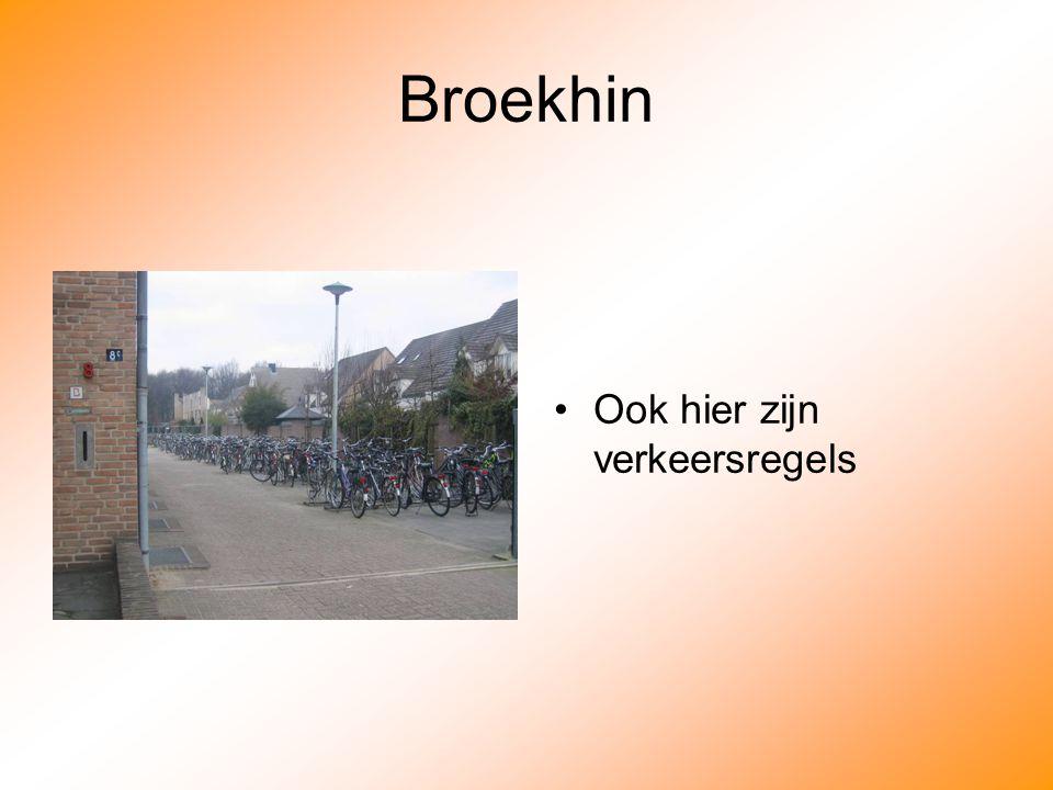 Broekhin Ook hier zijn verkeersregels