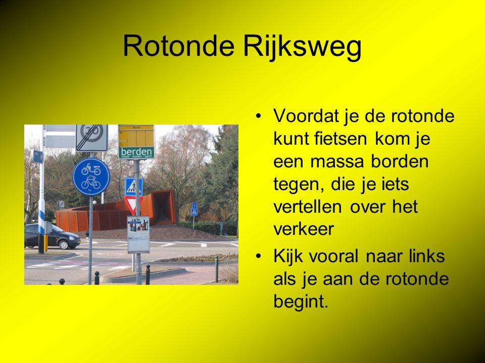 Rotonde Rijksweg Voordat je de rotonde kunt fietsen kom je een massa borden tegen, die je iets vertellen over het verkeer.