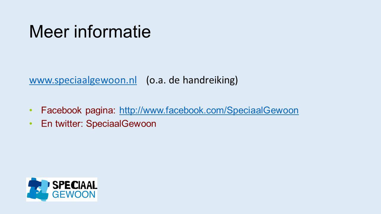 Meer informatie www.speciaalgewoon.nl (o.a. de handreiking)