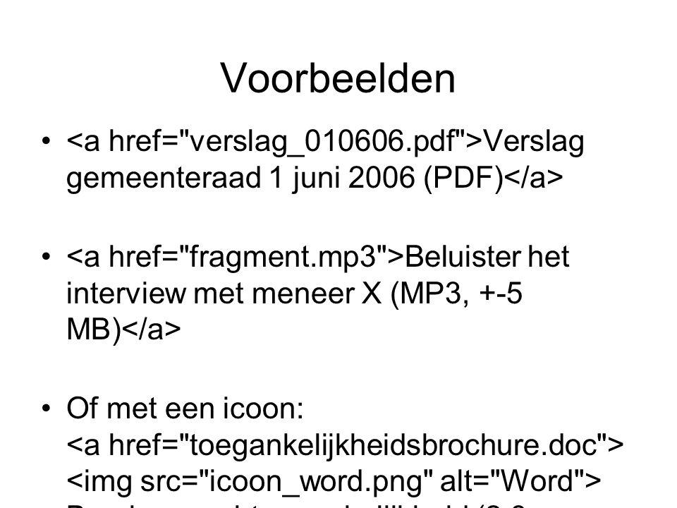 Voorbeelden <a href= verslag_010606.pdf >Verslag gemeenteraad 1 juni 2006 (PDF)</a>