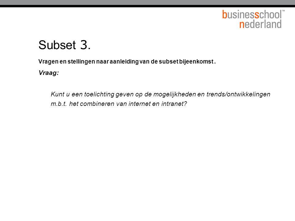 Titel presentatie Subset 3. Vragen en stellingen naar aanleiding van de subset bijeenkomst . Vraag: