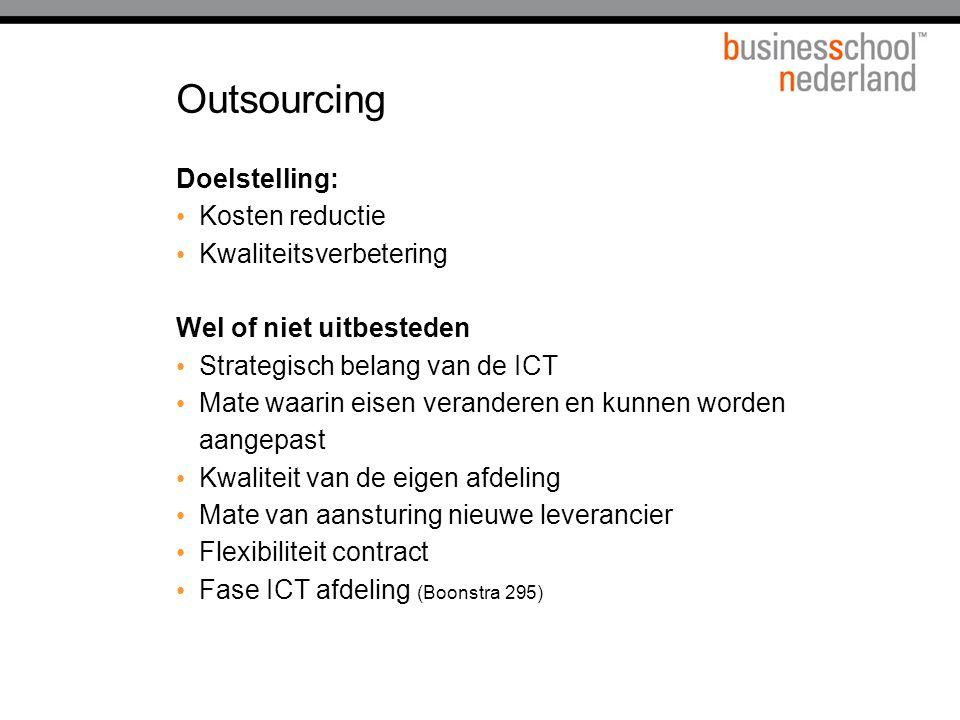 Outsourcing Doelstelling: Kosten reductie Kwaliteitsverbetering