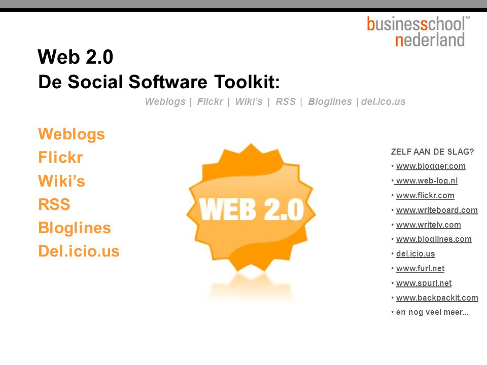 Web 2.0 De Social Software Toolkit: Weblogs Flickr Wiki's RSS
