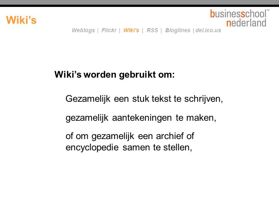 Wiki's Wiki's worden gebruikt om: