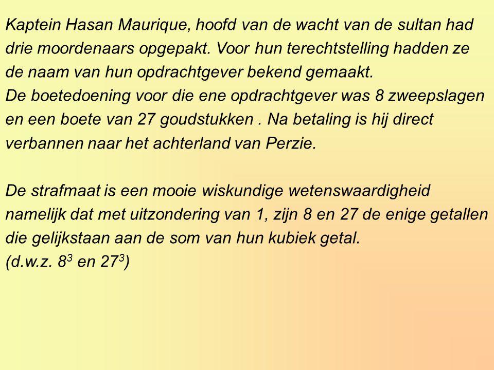 Kaptein Hasan Maurique, hoofd van de wacht van de sultan had