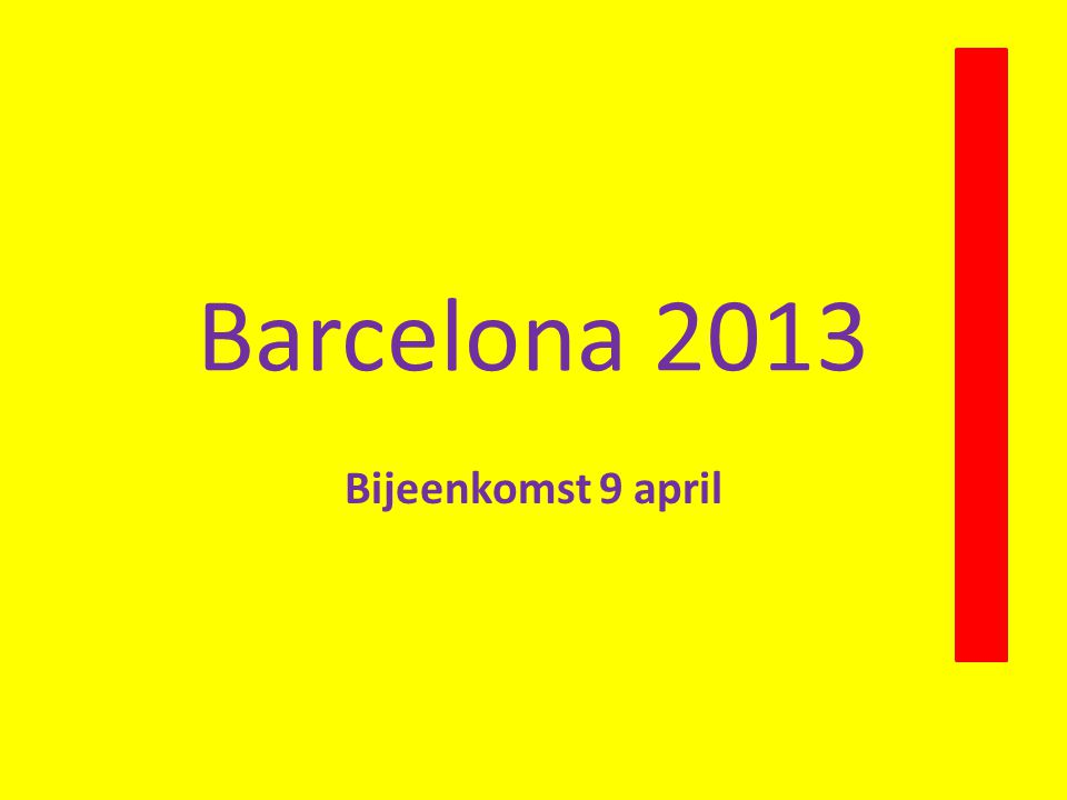Barcelona 2013 Bijeenkomst 9 april