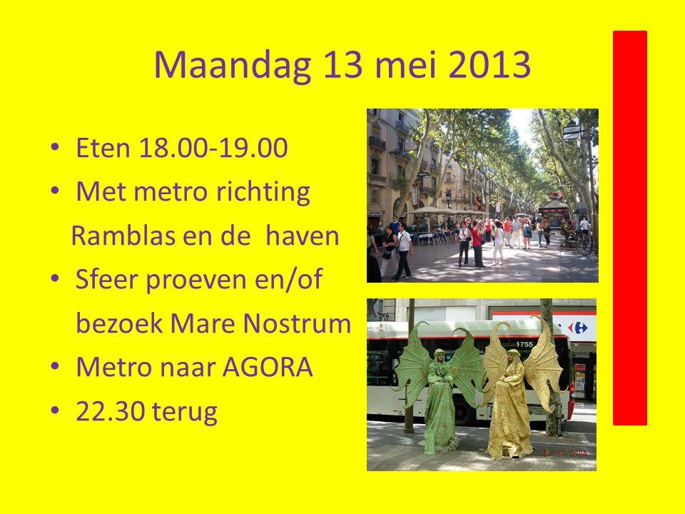 Maandag 13 mei 2013 Eten 18.00-19.00 Met metro richting