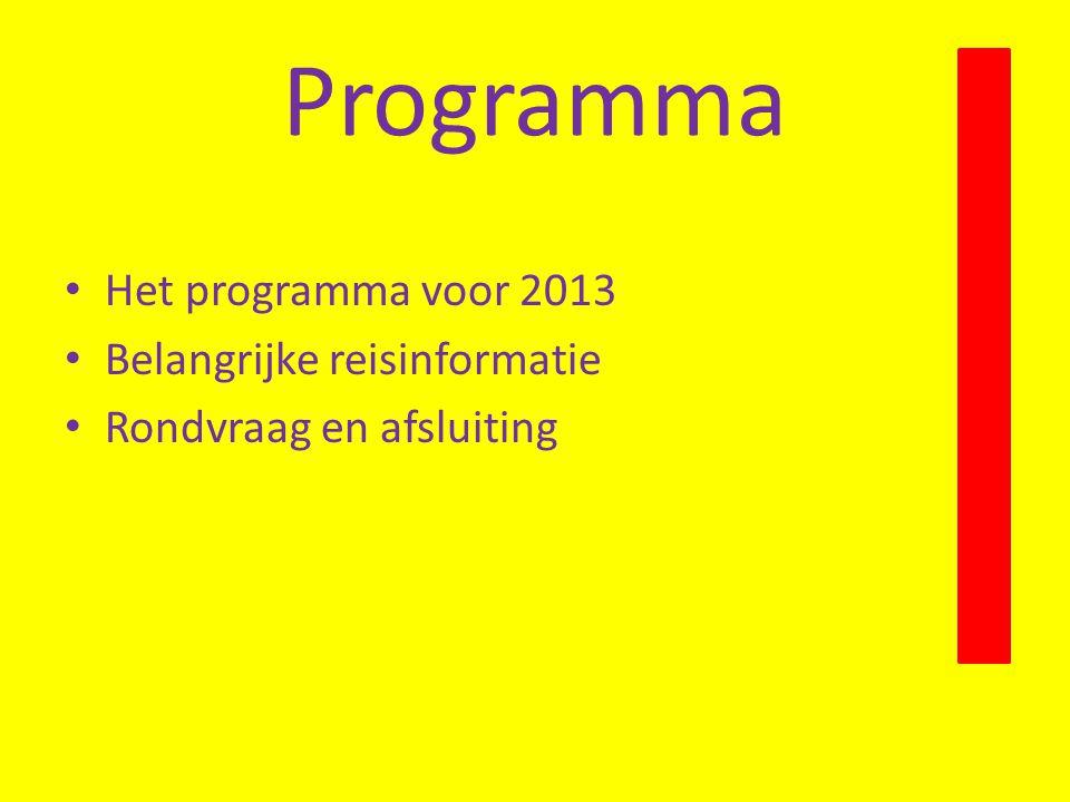 Programma Het programma voor 2013 Belangrijke reisinformatie