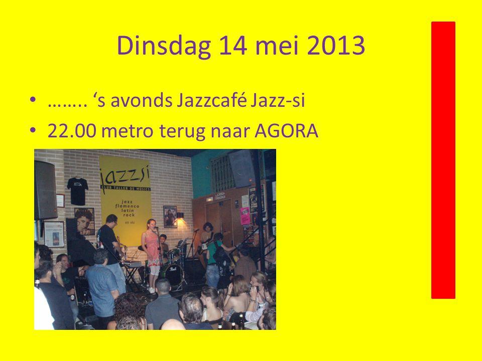 Dinsdag 14 mei 2013 …….. 's avonds Jazzcafé Jazz-si
