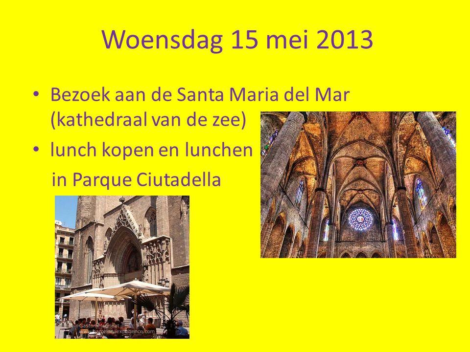 Woensdag 15 mei 2013 Bezoek aan de Santa Maria del Mar (kathedraal van de zee) lunch kopen en lunchen.