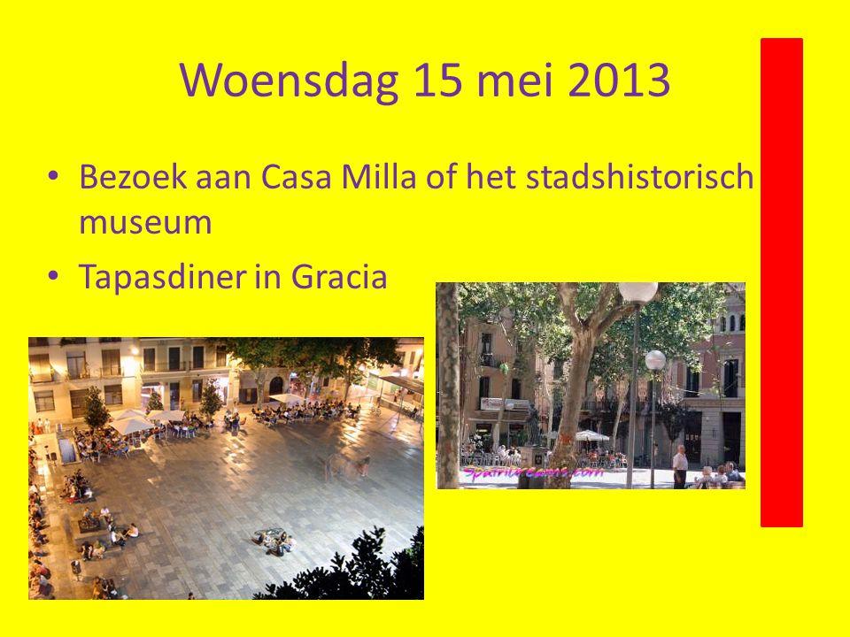 Woensdag 15 mei 2013 Bezoek aan Casa Milla of het stadshistorisch museum Tapasdiner in Gracia