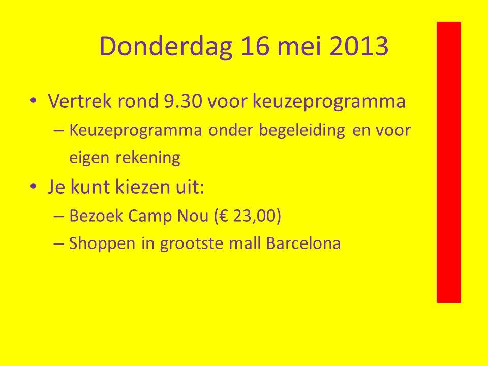 Donderdag 16 mei 2013 Vertrek rond 9.30 voor keuzeprogramma