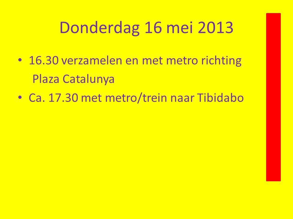 Donderdag 16 mei 2013 16.30 verzamelen en met metro richting