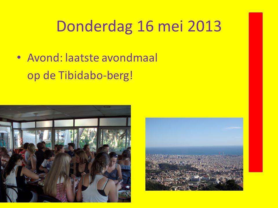 Donderdag 16 mei 2013 Avond: laatste avondmaal op de Tibidabo-berg!
