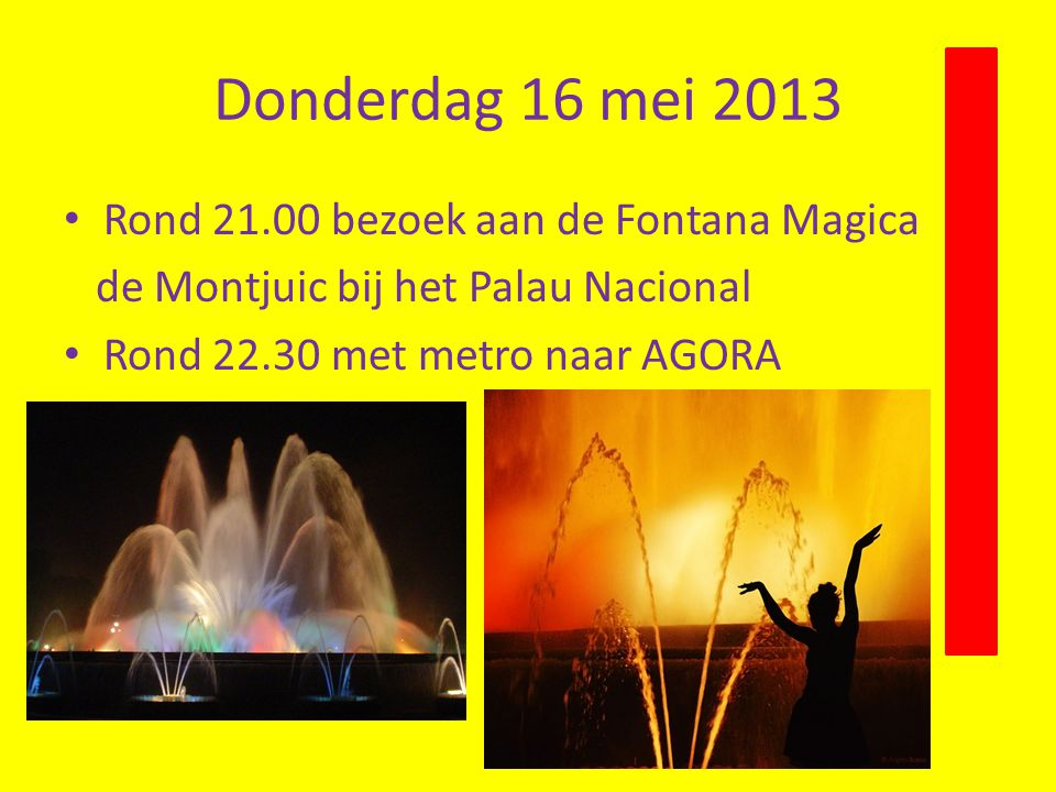 Donderdag 16 mei 2013 Rond 21.00 bezoek aan de Fontana Magica