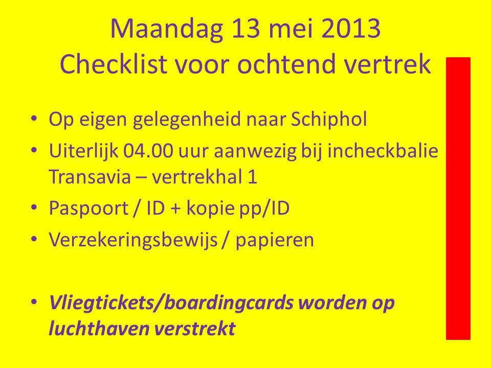 Maandag 13 mei 2013 Checklist voor ochtend vertrek