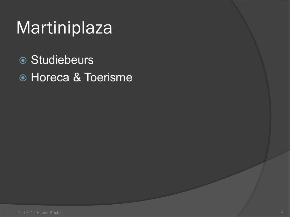 Martiniplaza Studiebeurs Horeca & Toerisme 24-1-2012 Ruben Koster