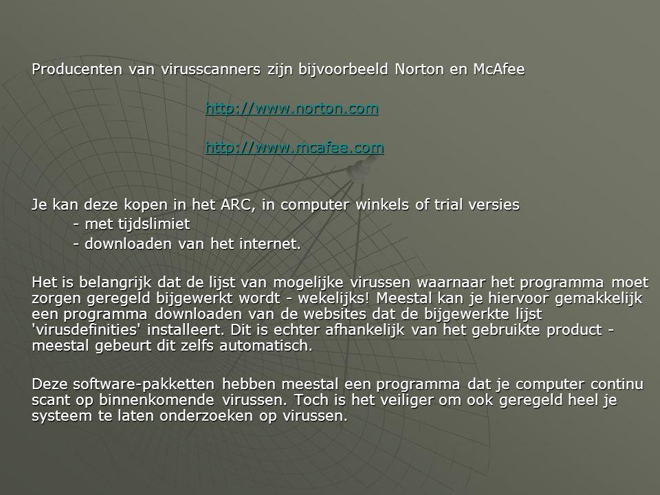 Producenten van virusscanners zijn bijvoorbeeld Norton en McAfee