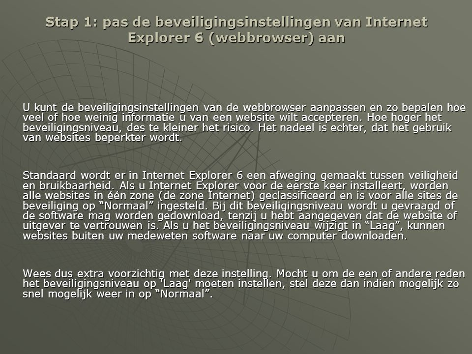 Stap 1: pas de beveiligingsinstellingen van Internet Explorer 6 (webbrowser) aan