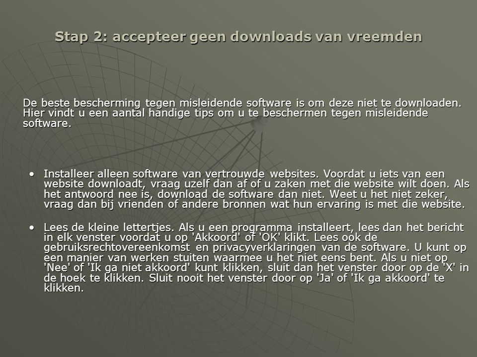 Stap 2: accepteer geen downloads van vreemden