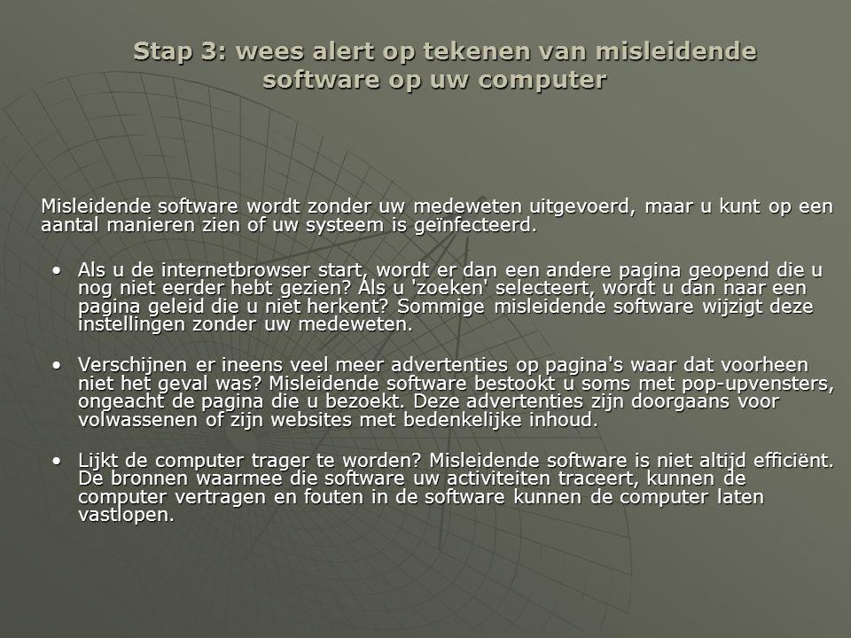 Stap 3: wees alert op tekenen van misleidende software op uw computer