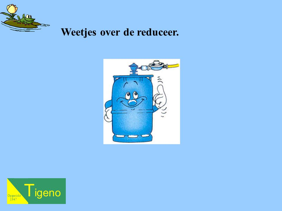 Weetjes over de reduceer.