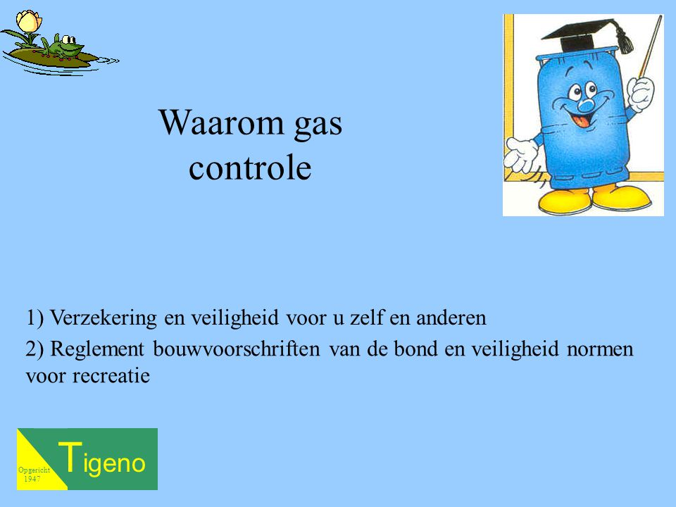 Tigeno Waarom gas controle