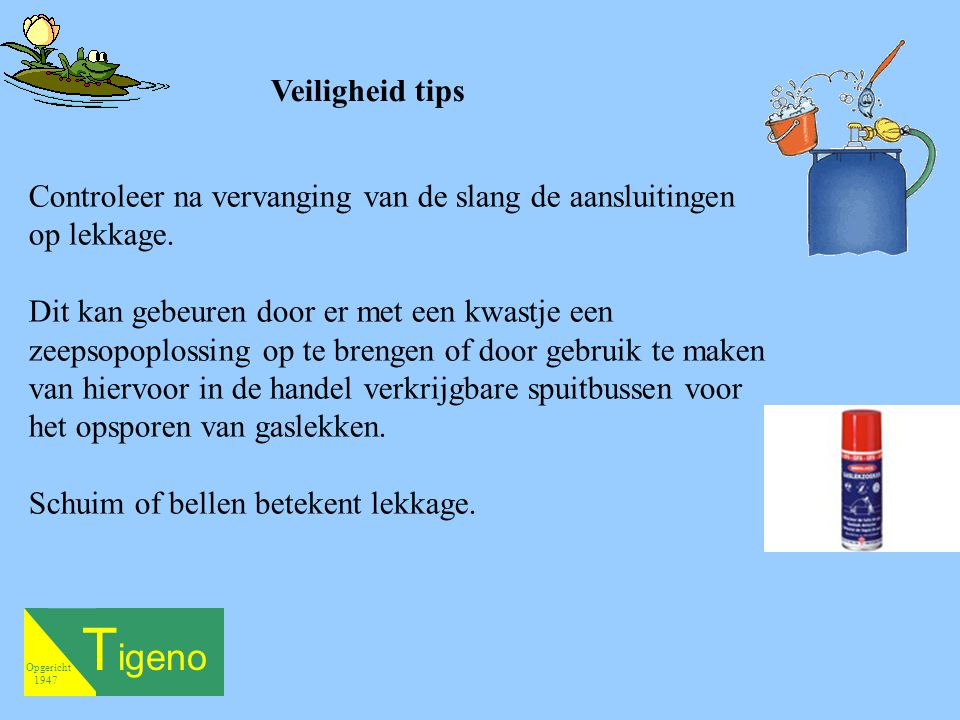 Tigeno Veiligheid tips