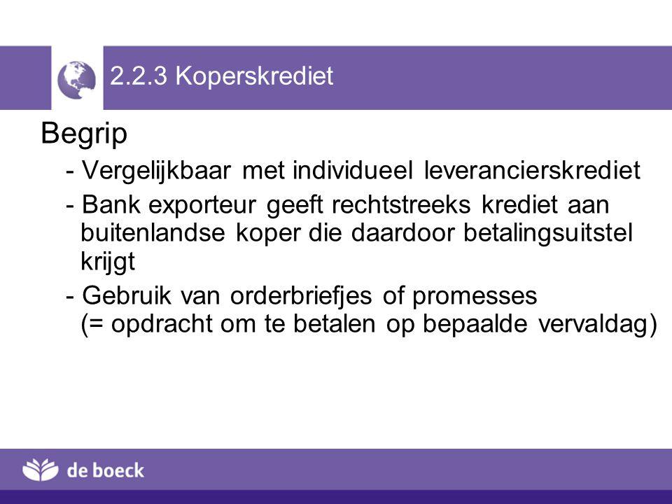 2.2.3 Koperskrediet Begrip. - Vergelijkbaar met individueel leverancierskrediet.