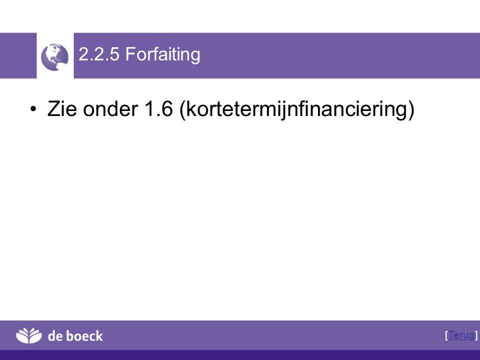 Zie onder 1.6 (kortetermijnfinanciering)