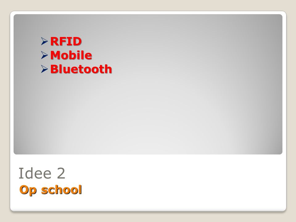 RFID Mobile Bluetooth Idee 2 Op school