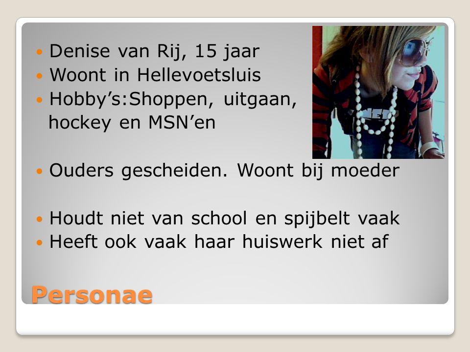 Personae Denise van Rij, 15 jaar Woont in Hellevoetsluis