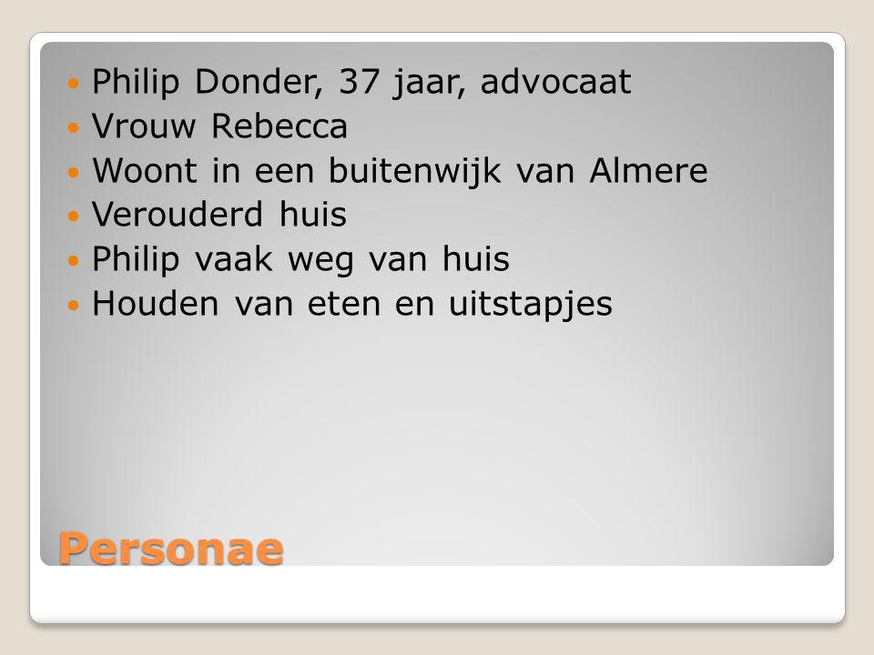 Personae Philip Donder, 37 jaar, advocaat Vrouw Rebecca