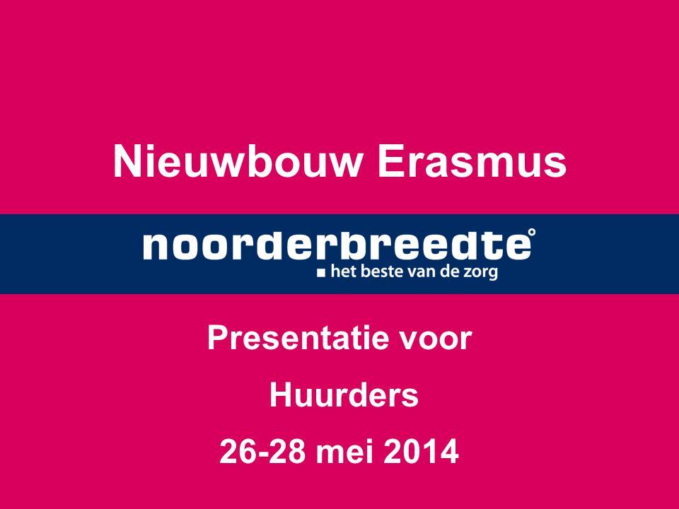 Nieuwbouw Erasmus Presentatie voor Huurders 26-28 mei 2014