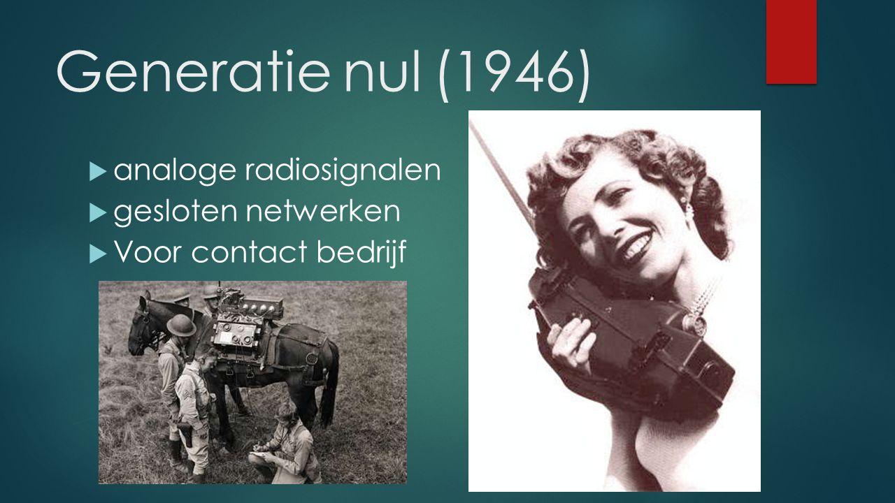 Generatie nul (1946) analoge radiosignalen gesloten netwerken