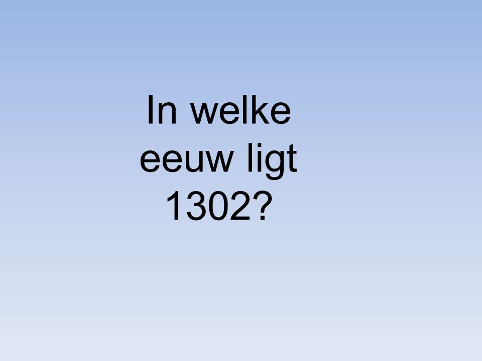 In welke eeuw ligt 1302