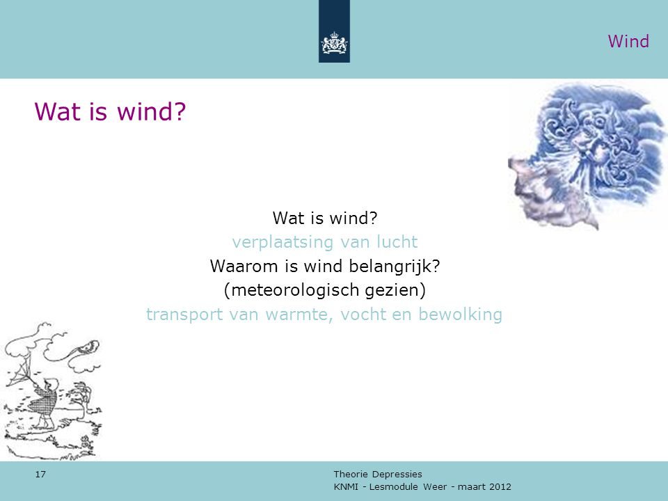 Wat is wind Wind Wat is wind verplaatsing van lucht