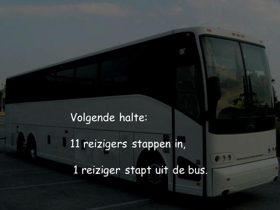 Volgende halte: 11 reizigers stappen in, 1 reiziger stapt uit de bus.