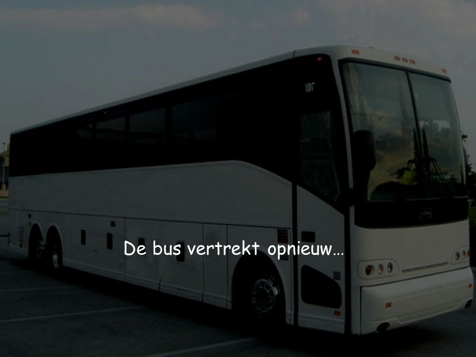 De bus vertrekt opnieuw…