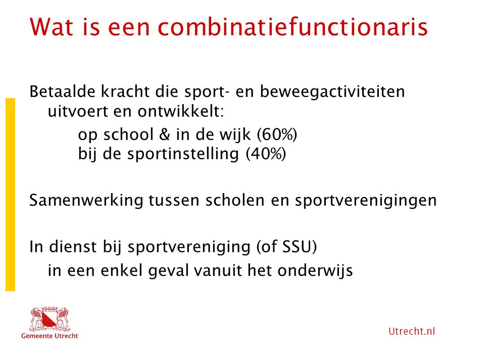 Wat is een combinatiefunctionaris