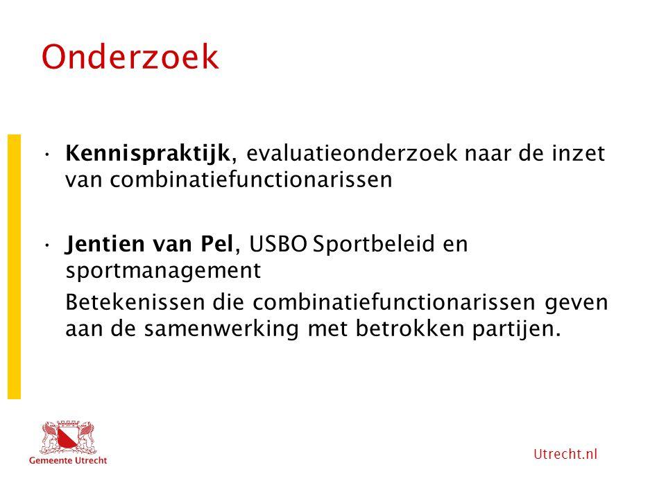 Onderzoek Kennispraktijk, evaluatieonderzoek naar de inzet van combinatiefunctionarissen. Jentien van Pel, USBO Sportbeleid en sportmanagement.