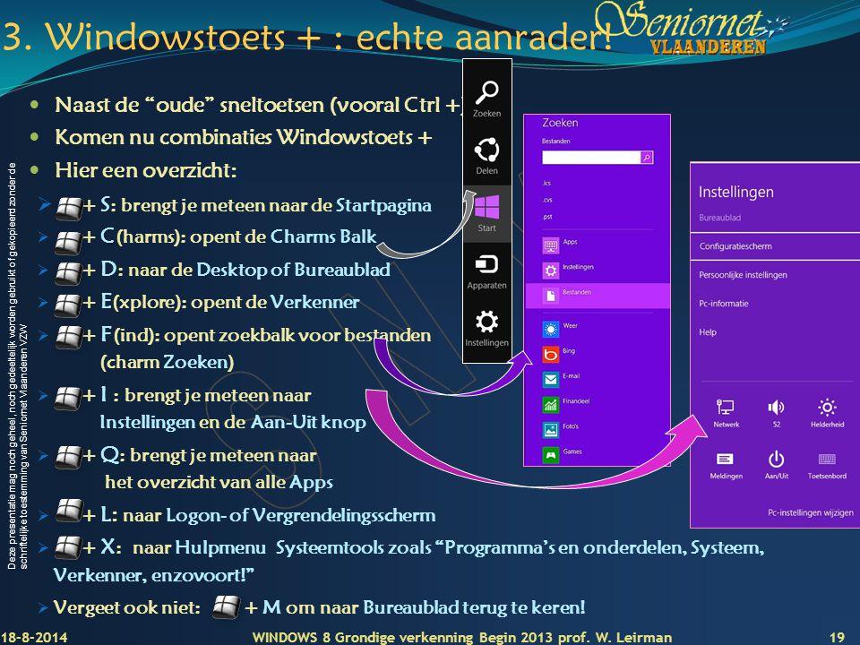 3. Windowstoets + : echte aanrader!