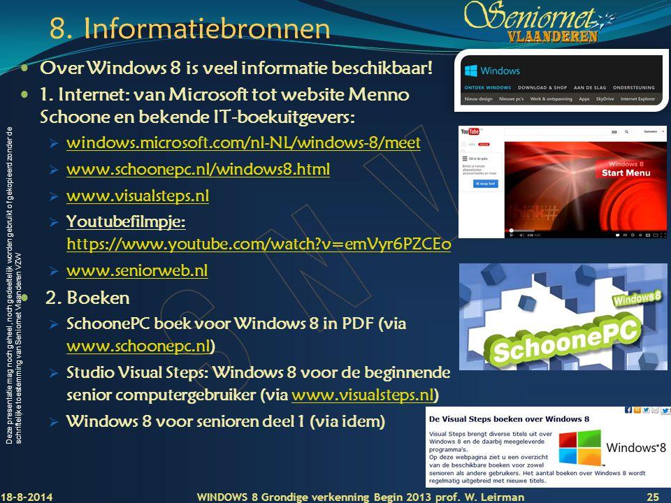 8. Informatiebronnen Over Windows 8 is veel informatie beschikbaar!