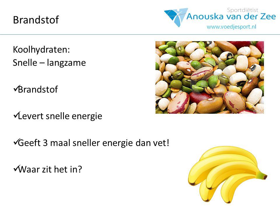 Brandstof Koolhydraten: Snelle – langzame Levert snelle energie