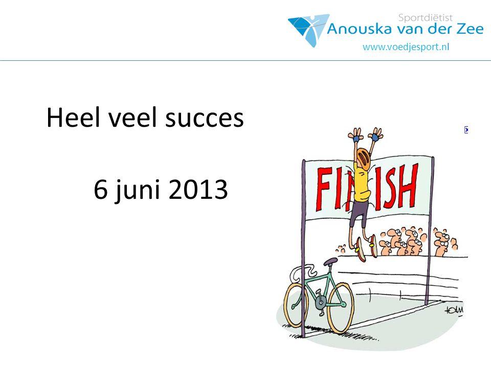 hOOFDSTUK www.voedjesport.nl Heel veel succes 6 juni 2013
