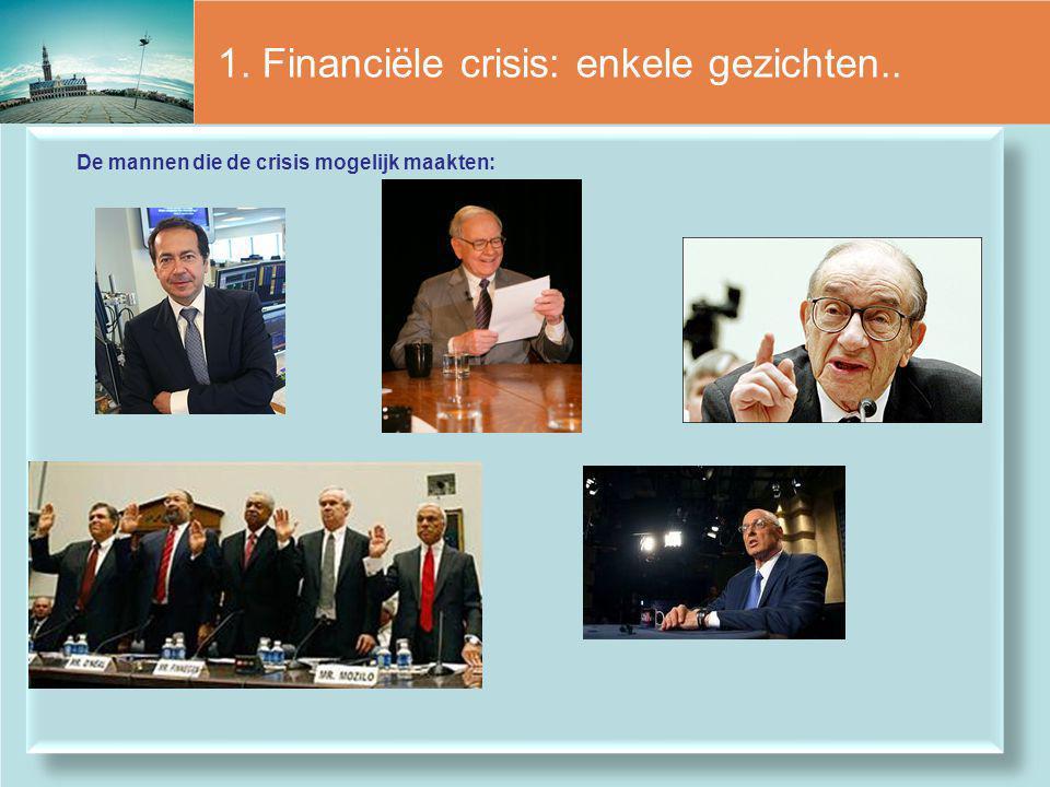 1. Financiële crisis: enkele gezichten..