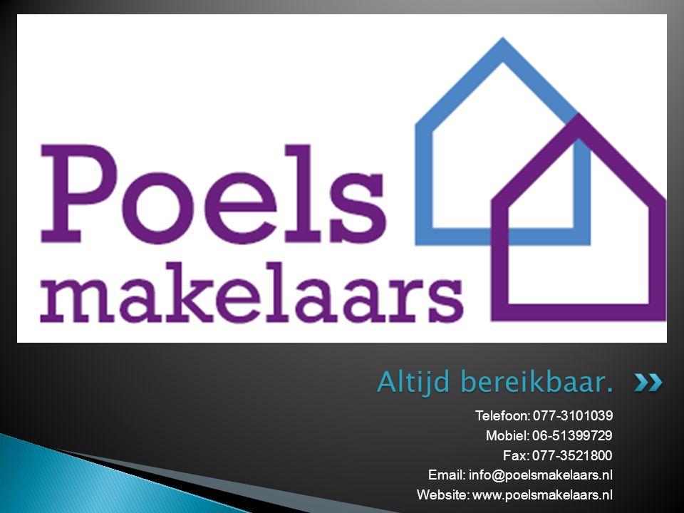 Altijd bereikbaar. Telefoon: 077-3101039 Mobiel: 06-51399729