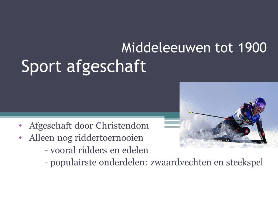 Middeleeuwen tot 1900 Sport afgeschaft